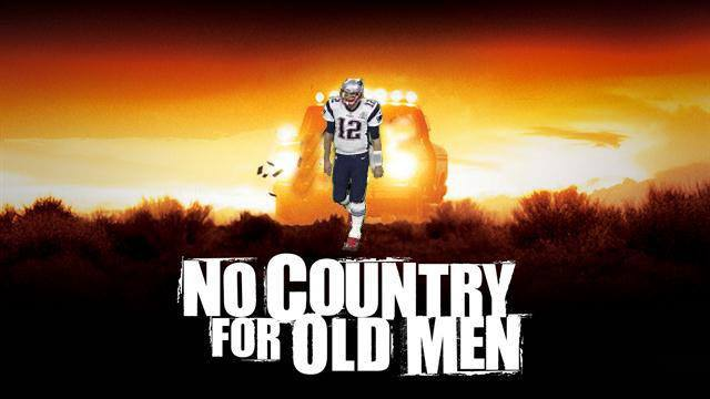 No Country For Old Men – Tom Brady Battles Father Time